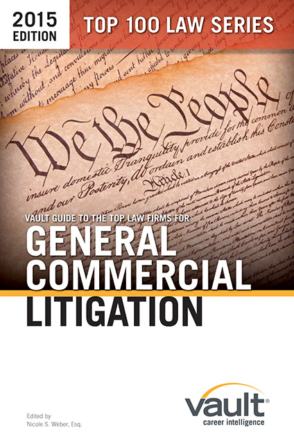Vault Guide to the Top Law Firms for General Commercial Litigation, 2015 Edition