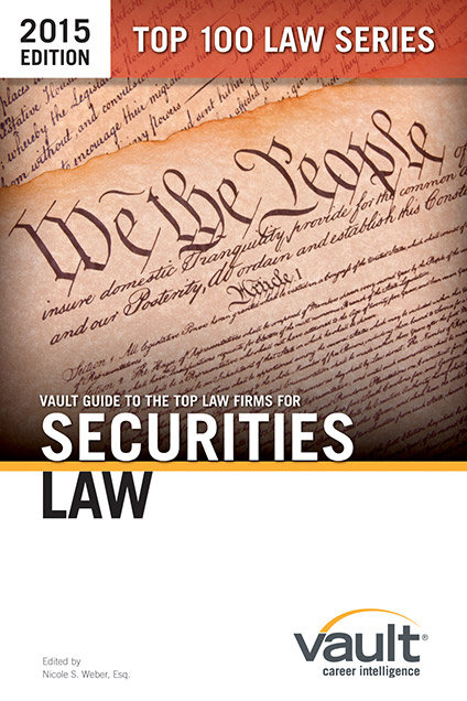 Vault Guide to the Top Law Firms for Securities Law, 2015 Edition