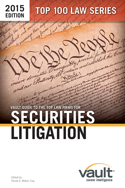 Vault Guide to the Top Law Firms for Securities Litigation, 2015 Edition