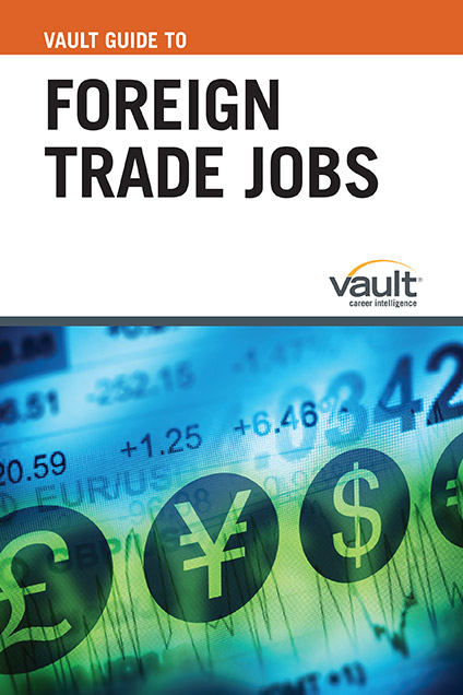 Vault Guide to Foreign Trade Jobs