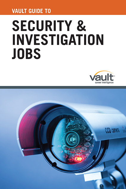 Vault Guide to Security and Investigation Jobs