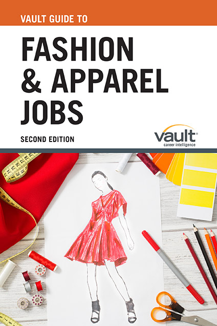 Vault Guide to Fashion and Apparel Jobs, Second Edition