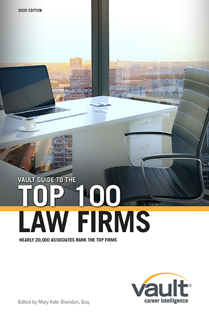 Vault Guide to the Top 100 Law Firms, 2020 Edition