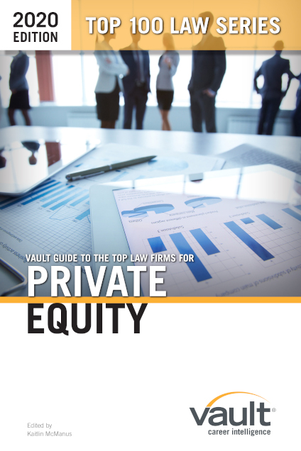 Vault Guide to the Top Law Firms for Private Equity, 2020 Edition