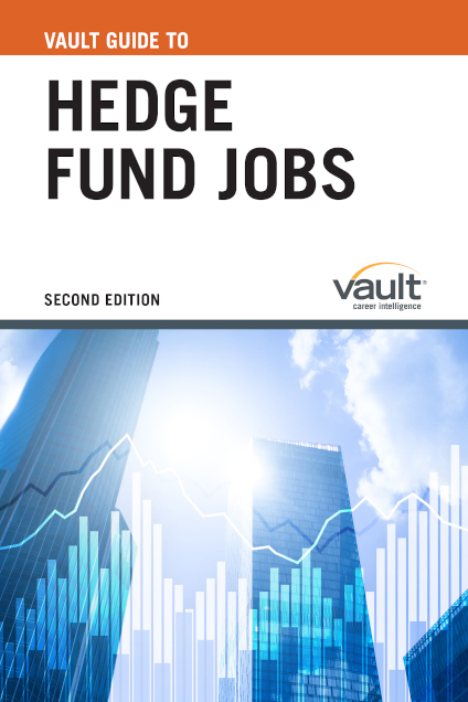 Vault Guide to Hedge Fund Jobs, Second Edition