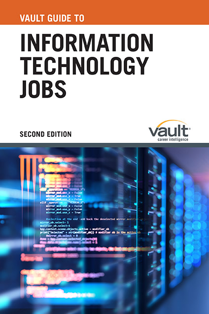 Vault Guide to Information Technology Jobs, Second Edition