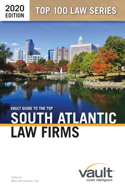 Vault Guide to the Top South Atlantic Law Firms, 2020 Edition