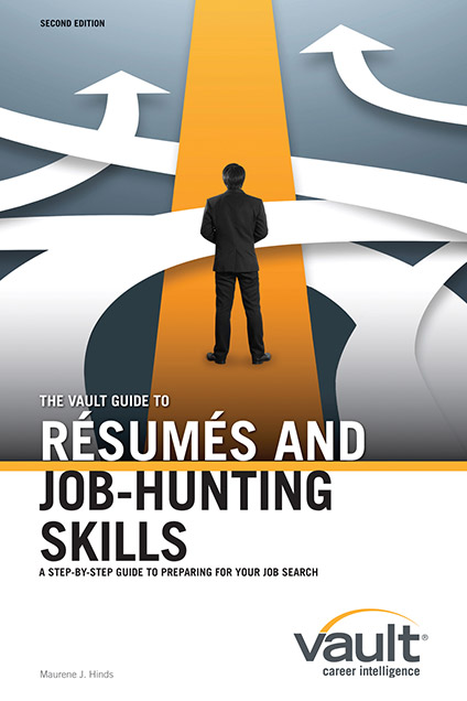 The Vault Guide to Resumes and Job-Hunting Skills, Second Edition