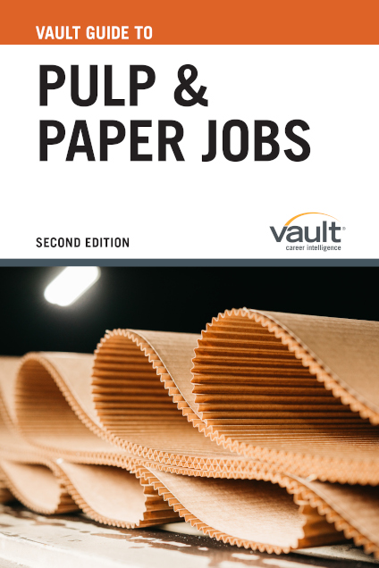 Vault Guide to Pulp and Paper Jobs, Second Edition